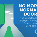 No More Norman Doors: The Importance of Design Thinking in Enterprise App Development