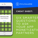 6 questions monetization partners cheat sheet