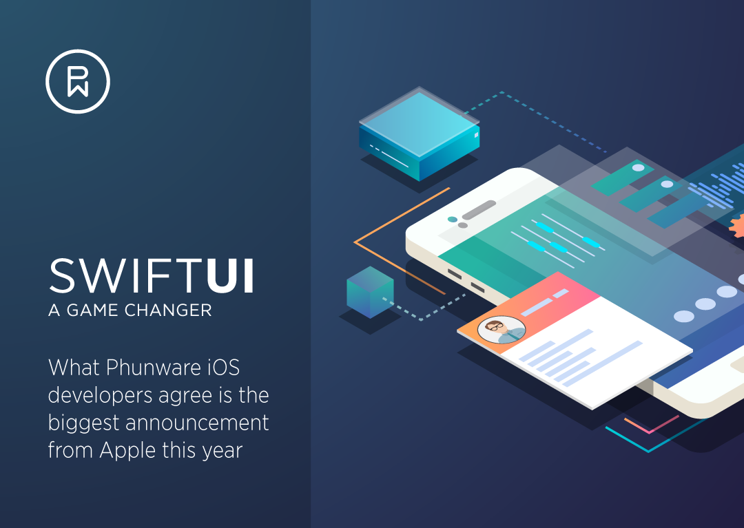 SwiftUI: A Game Changer | Phunware