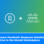 Phunware Pandemic Response Solutions Now Live in the Meraki Marketplace